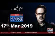 Live with Dr Shahid Masood 17 March 2019